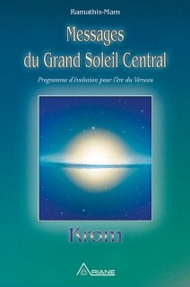 Messages du Grand Soleil Central - KROM