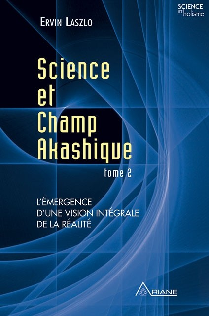 Science et champ akashique tome 2