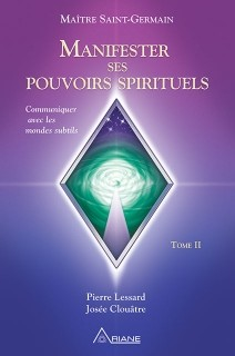 Manifester ses pouvoirs spirituels, tome 2